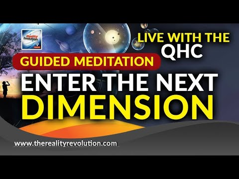 Guided Meditation  Entering The Next Dimension Live With The QHC