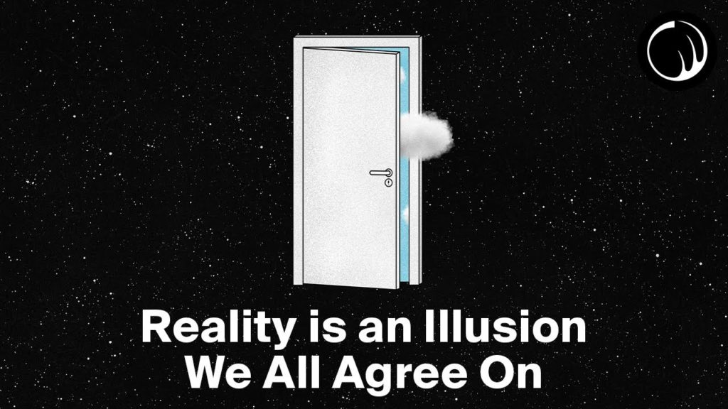 Reality is Just an Illusion That We All Agree On