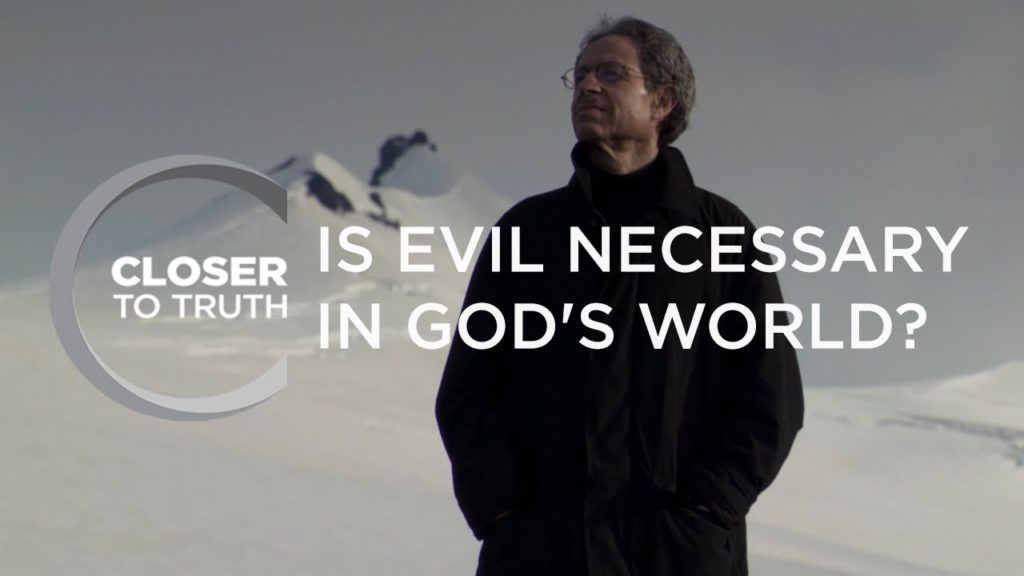 Is Evil Necessary in God's World? | Episode 801 | Closer To Truth